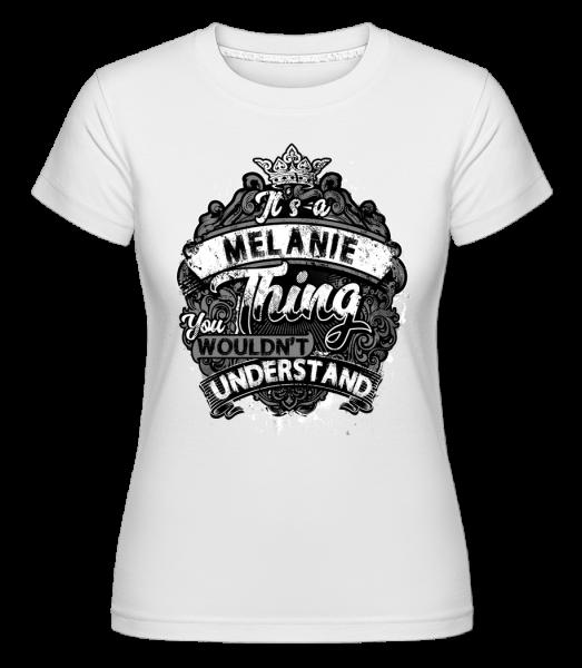 It's A Melanie Thing -  Shirtinator Women's T-Shirt - White - Vorn