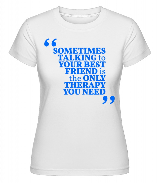 Your Best Friend - Shirtinator Women's T-Shirt - White - Vorn