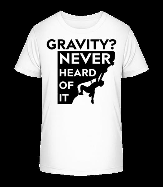 Gravity Never Heard Of It - Kid's Premium Bio T-Shirt - White - Vorn