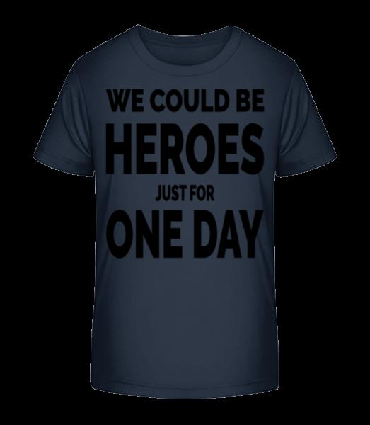 Heroes For One Day - Kid's Premium Bio T-Shirt - Navy - Vorn