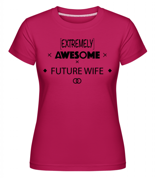 Awesome Future Wife - Shirtinator Women's T-Shirt - Magenta - Vorn