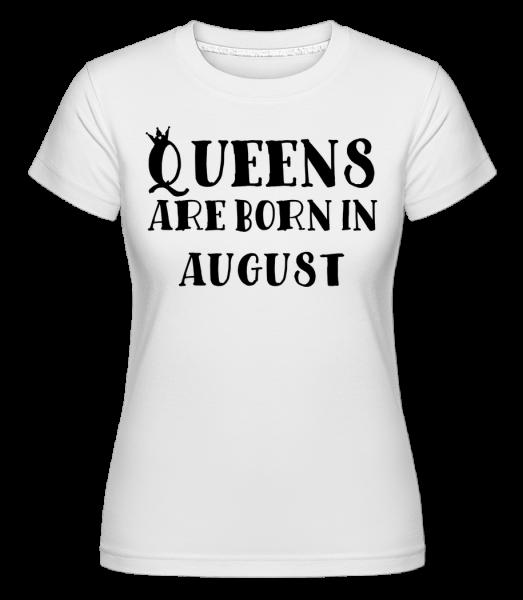 Queens Are Born In August -  Shirtinator Women's T-Shirt - White - Vorn