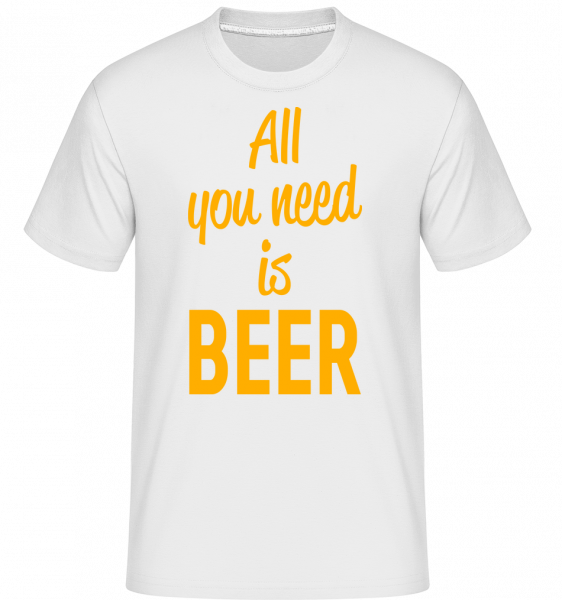 All You Need Is Beer - Shirtinator Men's T-Shirt - White - Vorn