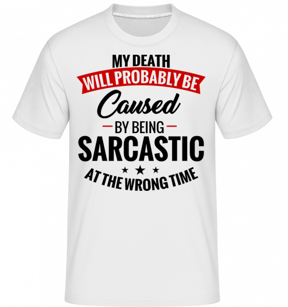 Sarcastic At The Wrong Time -  Shirtinator Men's T-Shirt - White - Vorn