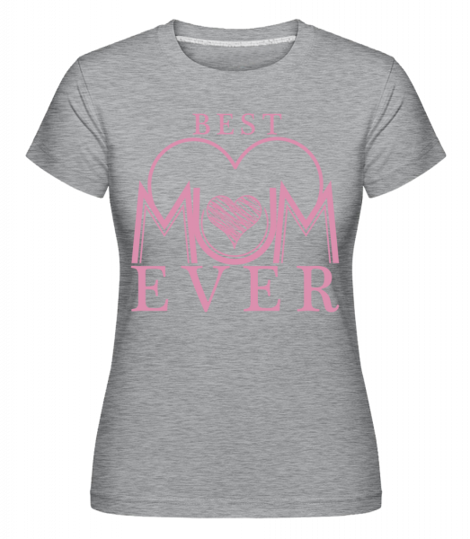 Best Mum Ever - Shirtinator Women's T-Shirt - Heather grey - Vorn
