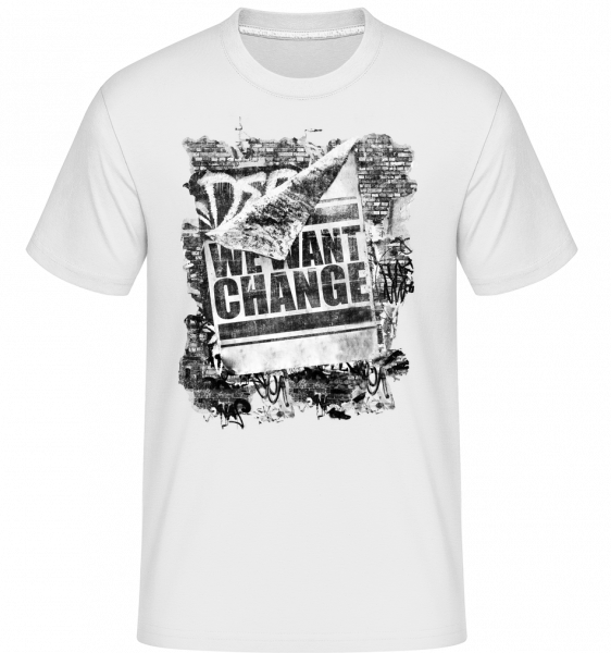 We Want Change -  Shirtinator Men's T-Shirt - White - Vorn