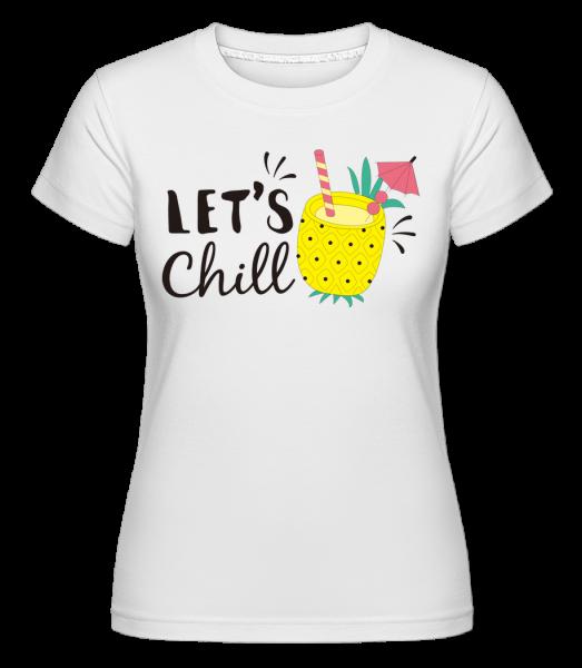 Let´s Chill -  Shirtinator Women's T-Shirt - White - Vorn