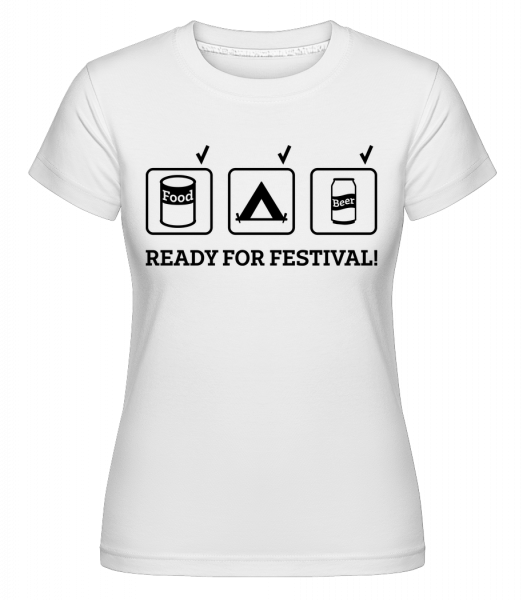 Ready For Festival - Shirtinator Women's T-Shirt - White - Vorn