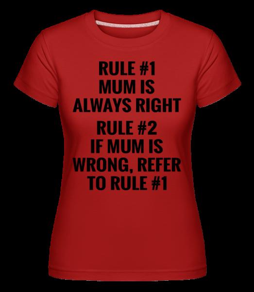 Mum Is Always Right -  Shirtinator Women's T-Shirt - Red - Vorn