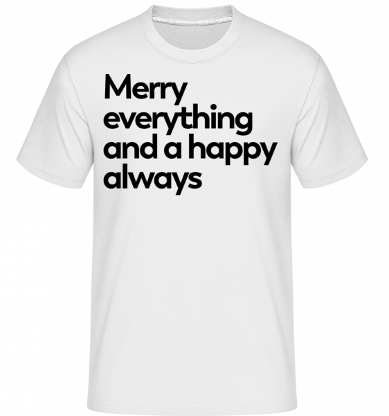 Merry Everything Happy Always -  Shirtinator Men's T-Shirt - White - Vorn