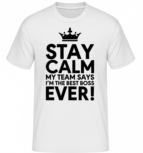 Stay Calm I'm The Best Boss - Shirtinator Men's T-Shirt - White - Vorn