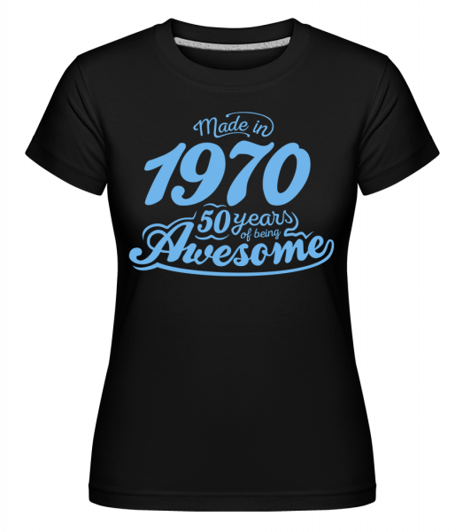 Made In 1970 50 Years Awesome - Shirtinator Women's T-Shirt - Black - Vorn