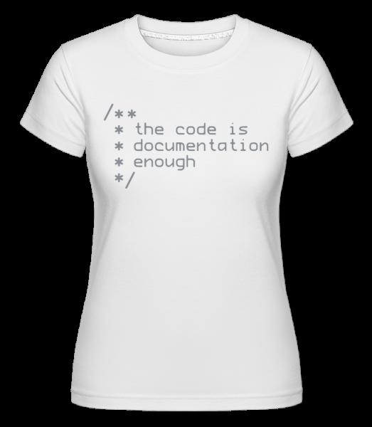 Code Is Documentation -  Shirtinator Women's T-Shirt - White - Vorn