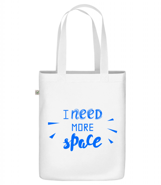 """I Need More Space - Organic """"Earth Positive"""" tote bag - White - Vorn"""