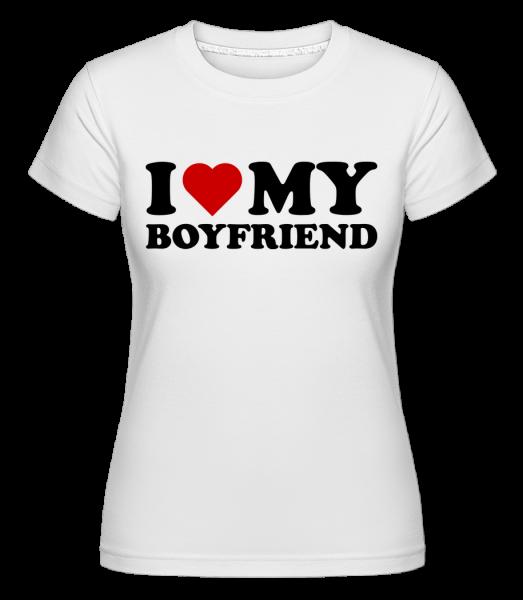 I Love My Boyfriend - Shirtinator Women's T-Shirt - White - Vorn