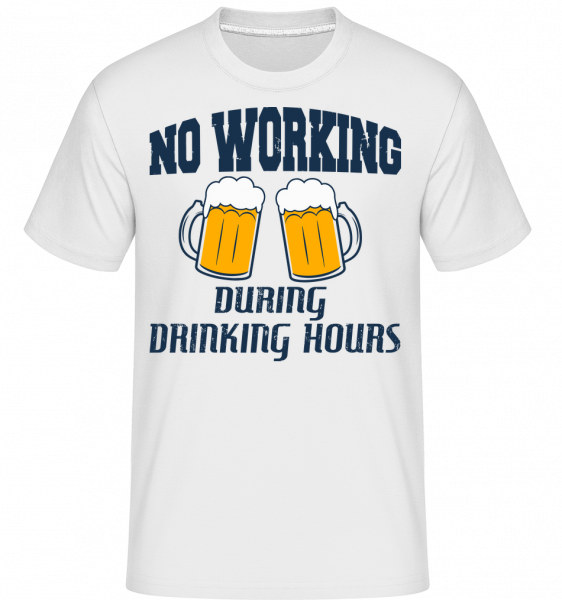 No Working But Drinking - Shirtinator Men's T-Shirt - White - Vorn