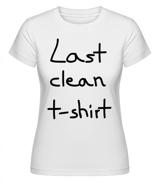 Last Clean T-Shirt - Shirtinator Women's T-Shirt - White - Vorn