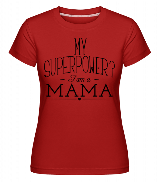 Superpower Mama - Shirtinator Women's T-Shirt - Red - Vorn