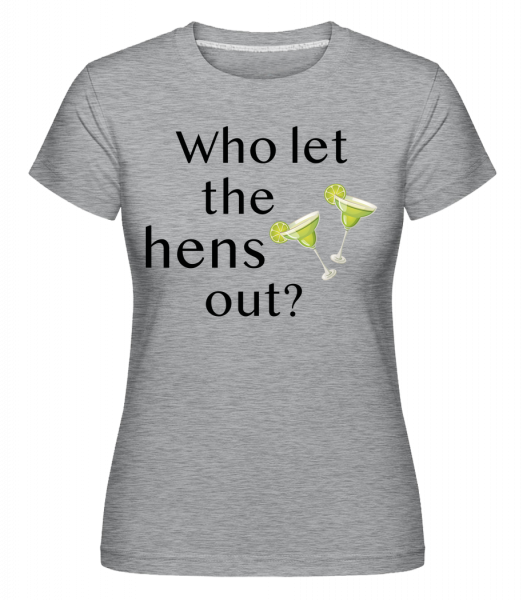 Who Let The Hens Out? - Shirtinator Women's T-Shirt - Heather grey - Vorn