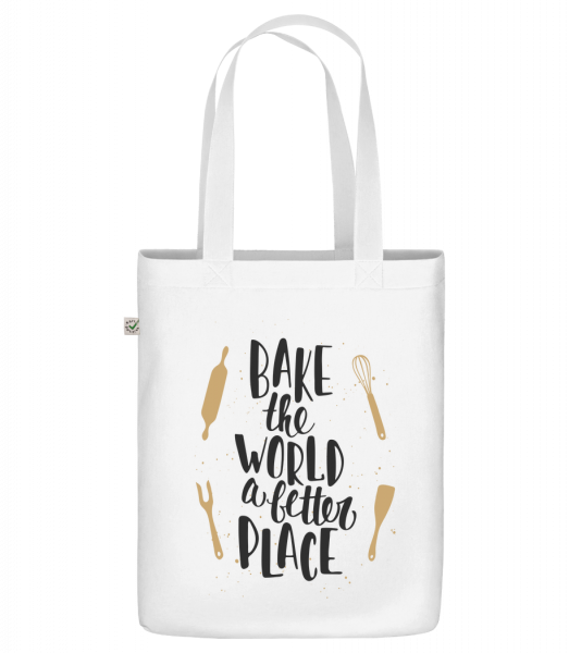 "Bake The World A Better Place - Organic ""Earth Positive"" tote bag - White - Vorn"