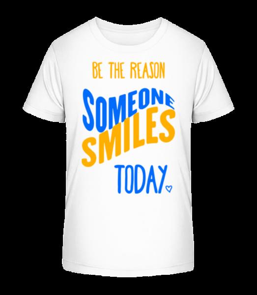 Be The Reason Someone Smiles Today - Kid's Premium Bio T-Shirt - White - Vorn