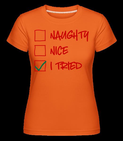 Naughty Nice I Tried -  Shirtinator Women's T-Shirt - Orange - Vorn
