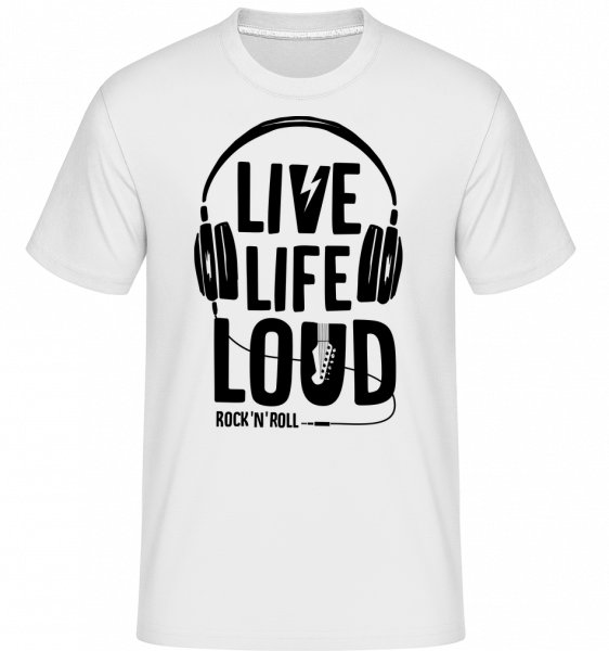 Live Life Loud -  Shirtinator Men's T-Shirt - White - Vorn