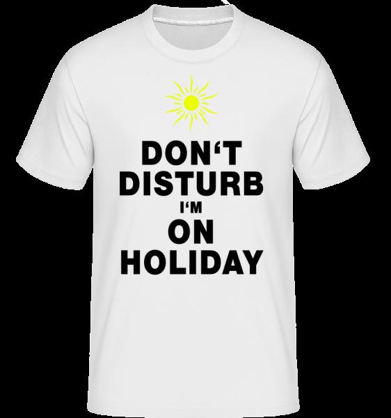 Don't Disturb I'm On Holiday - Sun -  Shirtinator Men's T-Shirt - White - Vorn