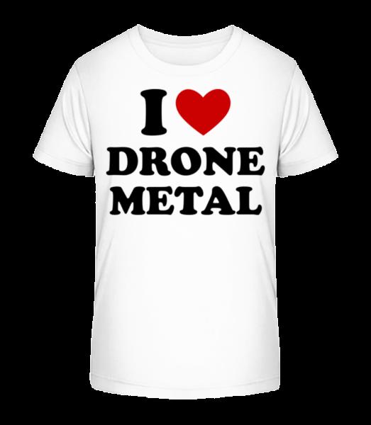 I Love Drone Metal - Kid's Premium Bio T-Shirt - White - Vorn