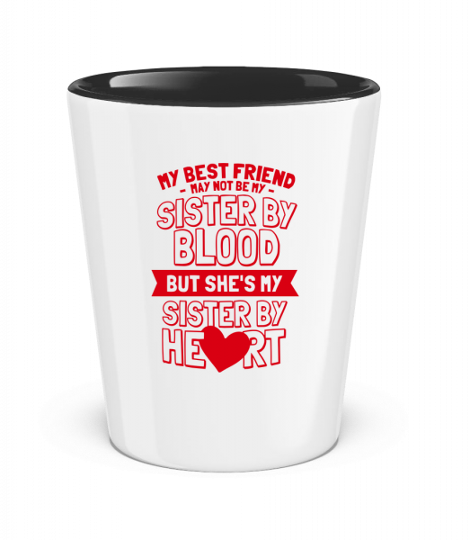 My Sister By Heart - Two-Toned Shot Glass - White - Vorn