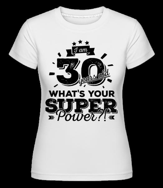 30 Years Super Power -  Shirtinator Women's T-Shirt - White - Vorn