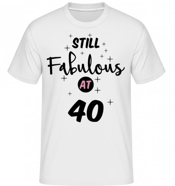 Still Fabulous At 40 -  Shirtinator Men's T-Shirt - White - Vorn