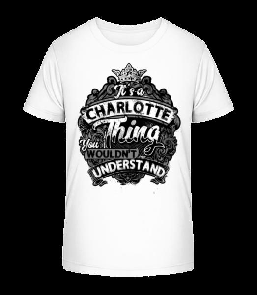 It's A Charlotte Thing - Kid's Premium Bio T-Shirt - White - Vorn