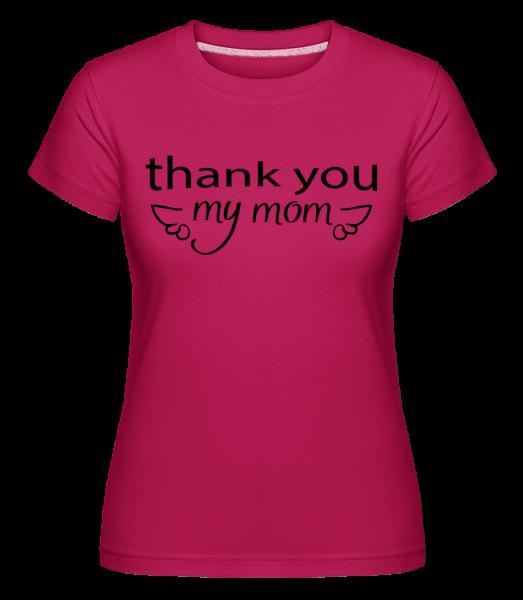 Thank You My Mom -  Shirtinator Women's T-Shirt - Magenta - Vorn