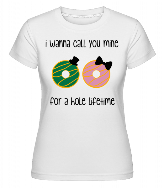 For A Hole Lifetime -  Shirtinator Women's T-Shirt - White - Vorn
