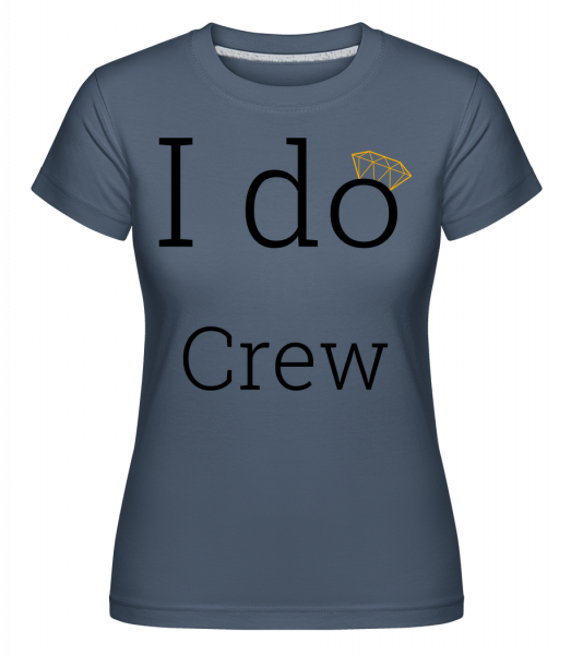I Do Crew -  Shirtinator Women's T-Shirt - Denim - Vorn