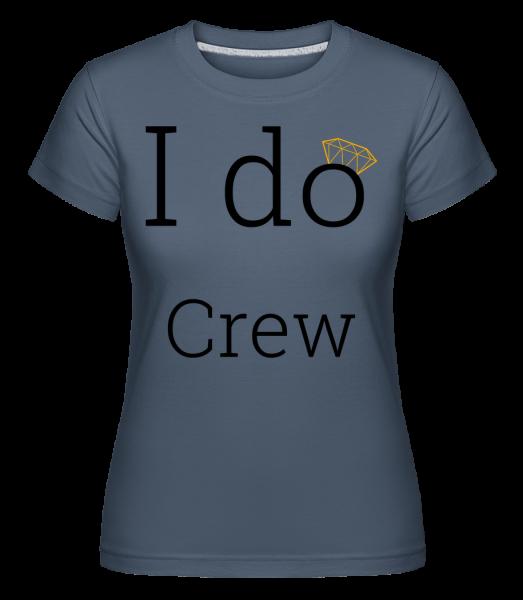 I Do Crew - Shirtinator Women's T-Shirt - Denim - Vorn