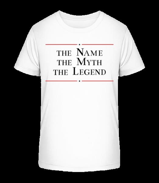 The Name The Myth The Legend - Kid's Premium Bio T-Shirt - White - Vorn