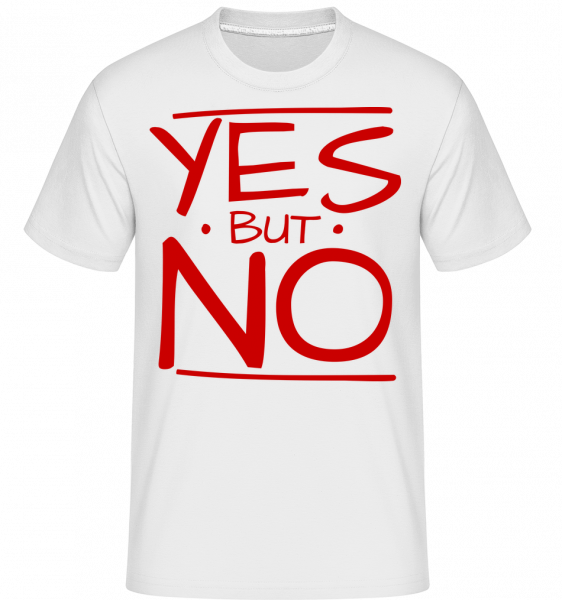 Yes But No - Shirtinator Men's T-Shirt - White - Vorn