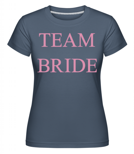 Team Bride - Shirtinator Women's T-Shirt - Denim - Vorn