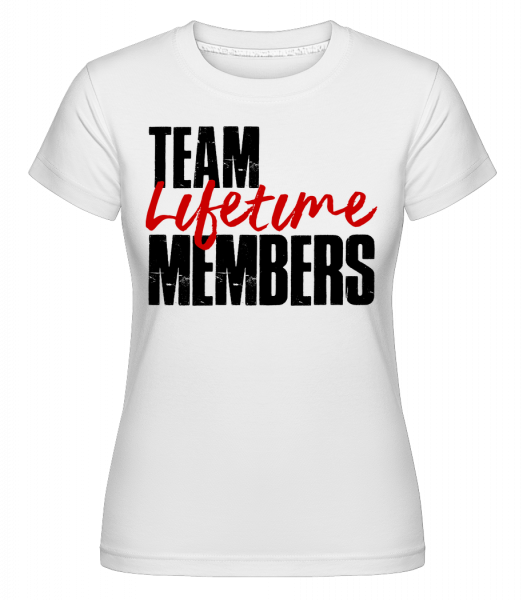 Team Lifetime Members -  Shirtinator Women's T-Shirt - White - Vorn