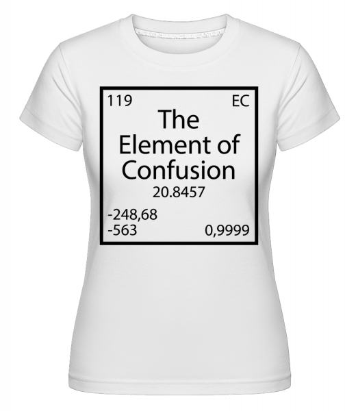 The Element Of Confusion - Shirtinator Women's T-Shirt - White - Vorn