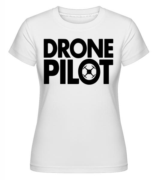 Drone Pilot -  Shirtinator Women's T-Shirt - White - Vorn